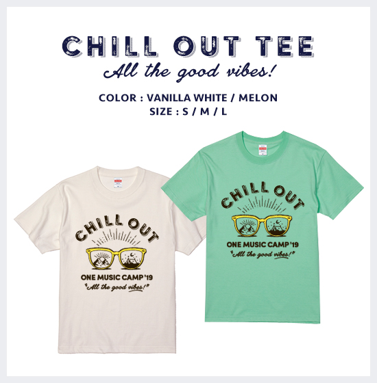 ONE MUSIC CAMP 2019 CHILL OUT Tシャツ